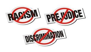 Signs saying no racism, no prejudice and no discrimination