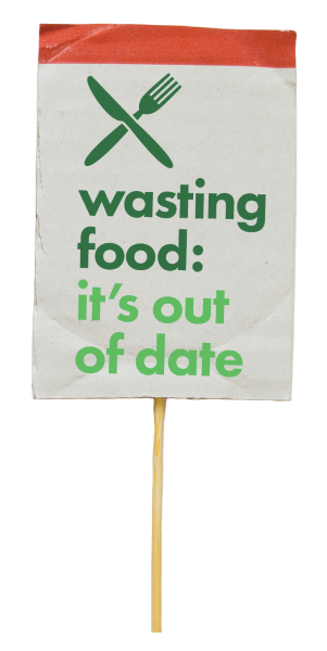 Sign with words wasting food, it's out of date